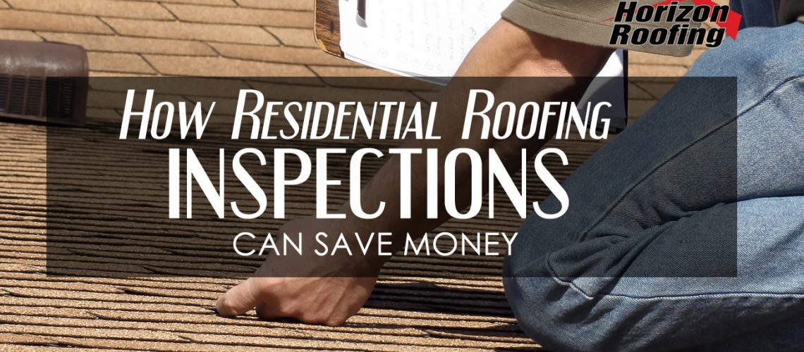 how-residential-roofing-inspections-can-save-money